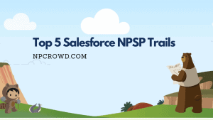 Top 5 Salesforce NPSP training trails - Get your Nonprofit Training On