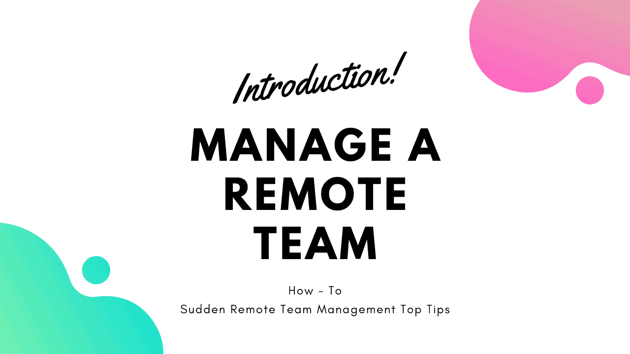 How to management a remote team suddenly