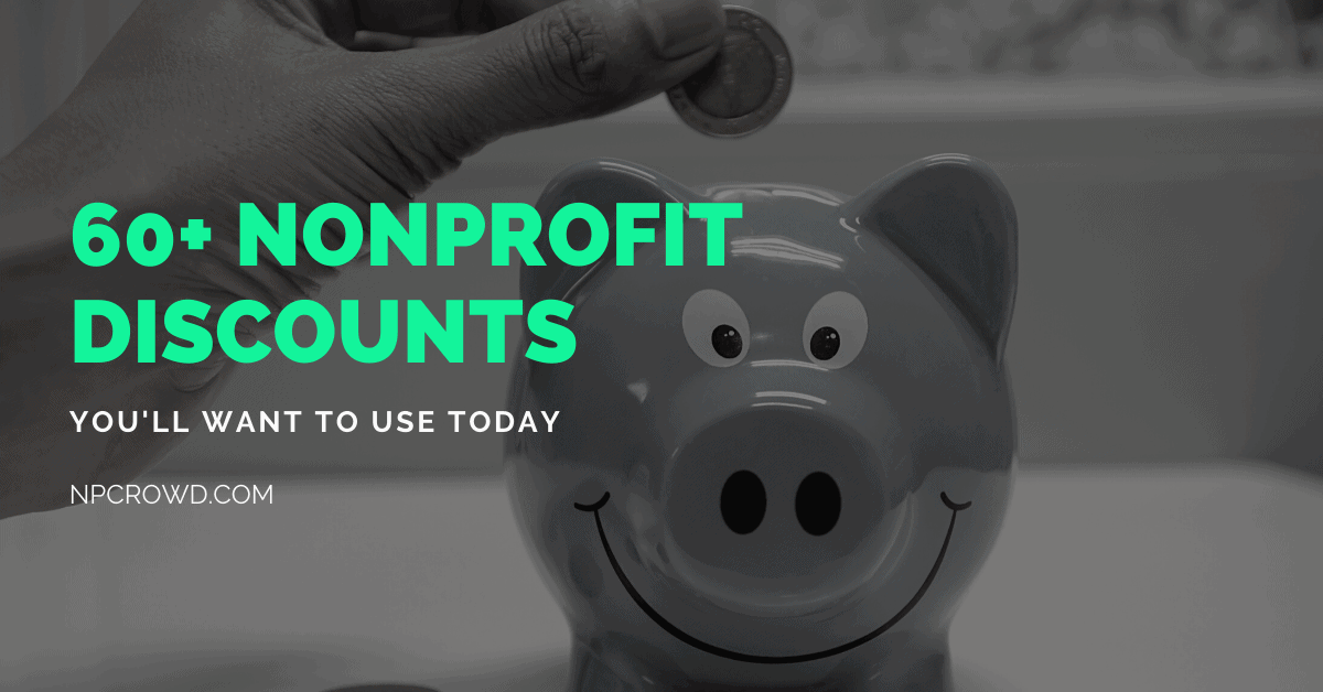60+ Nonprofit Software Service Discounts and more...