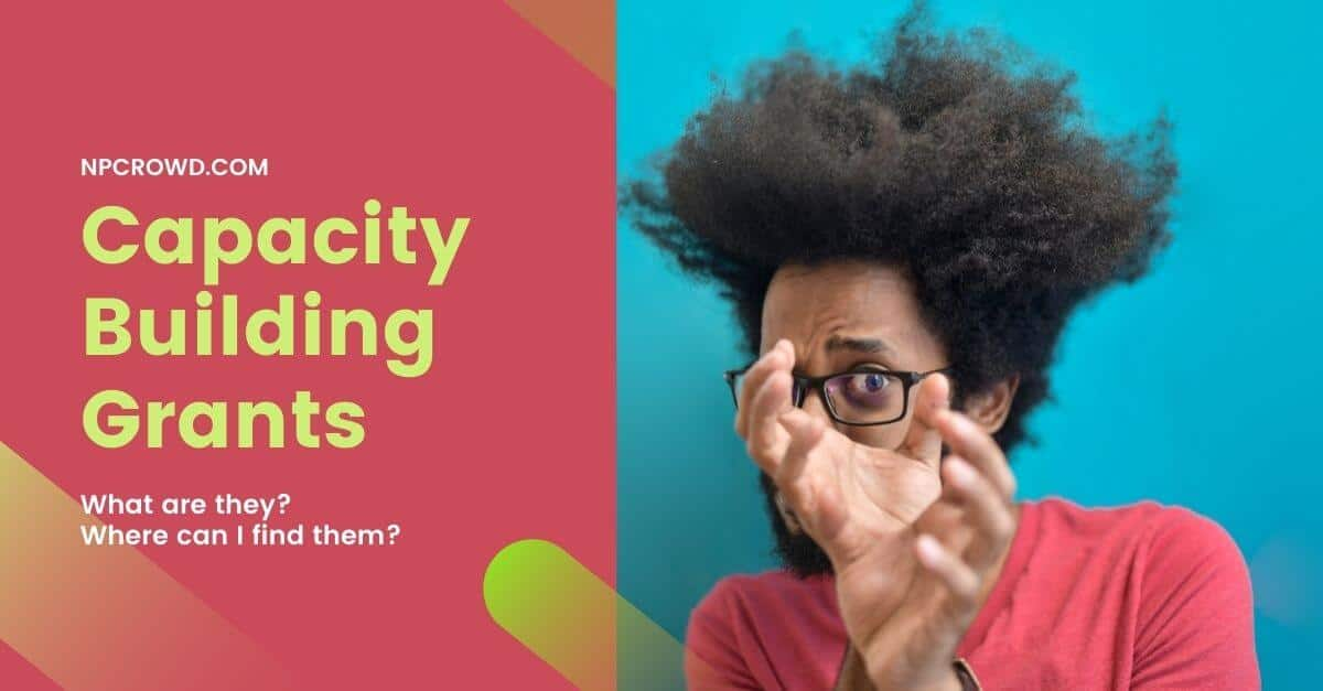 Capacity building grants for nonprofits - What are they and who gives them?