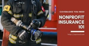 Nonprofit Insurance - The Basics in easy terms