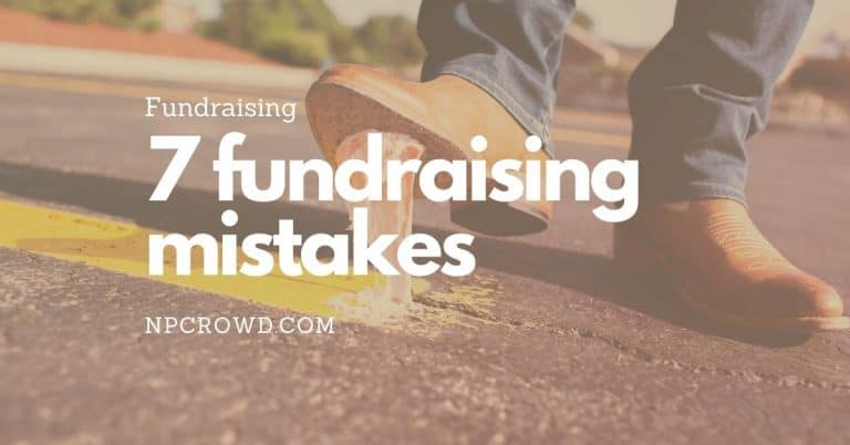 7 Fundraising Mistakes: How to Avoid Damaging Relationships