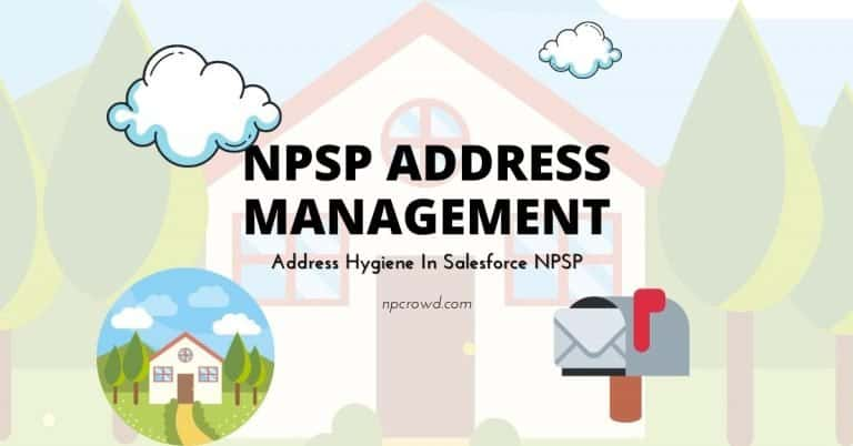 The Benefits of Salesforce NPSP Address Management and How to Use it