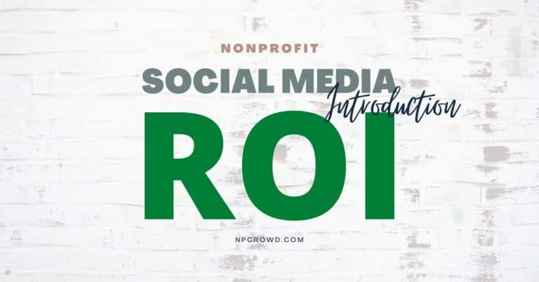 Social Media ROI for Nonprofit Organizations: Metrics, Goals, Formula