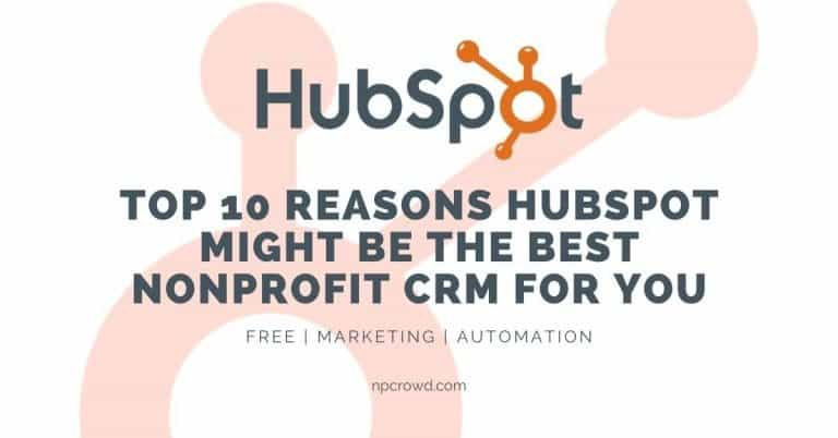 Top 10 Reasons HubSpot Might Be the Best Nonprofit CRM for You