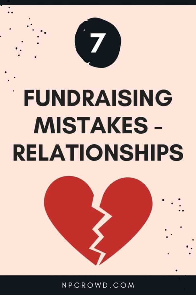 7 Nonprofit Fundraising Mistakes - Relationships