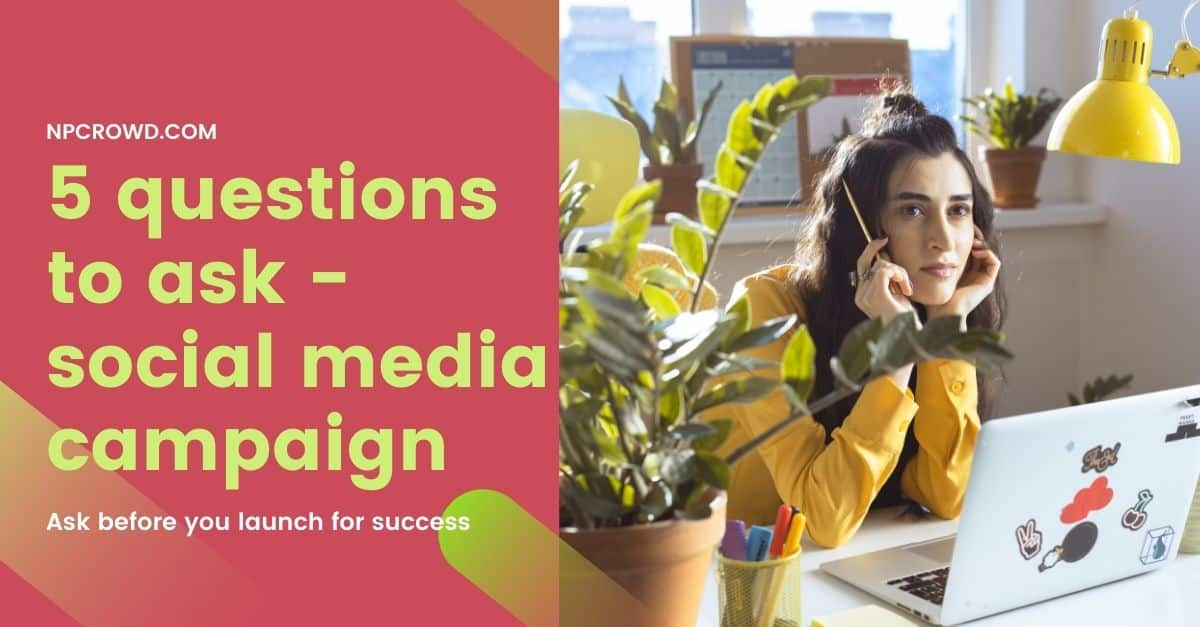 5 Questions to Ask Before Launching Your Social Media Campaign