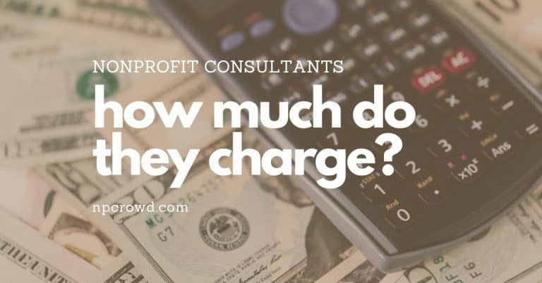 How Much Do They Charge? Nonprofit Consultant Fees (ANSWERS)