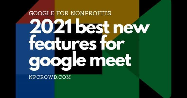 Google Meet Updates & Features We Love [2021]