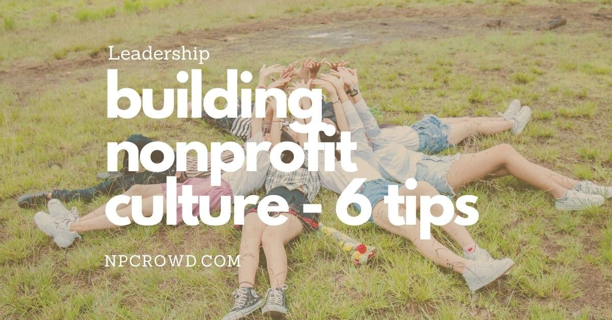 6 Tips to Build Culture in a Nonprofit Organization