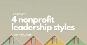 Leadership Styles for Nonprofit Organizations