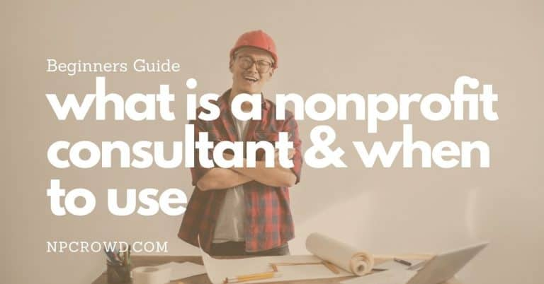What Is A Nonprofit Consultant And When Should You Use One