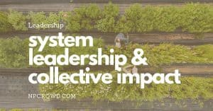 System Leadership - Collective Impact Tool For Nonprofits