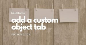 How To Create A Custom Object Tab in Salesforce